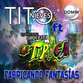 Fabricando Fantasias (En Vivo) de Tito Nieves