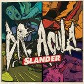 Slander by Dr. Acula