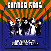 The Very Best Of The Blues Years by Canned Heat