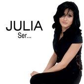 Ser... by Julia