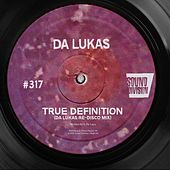 True Definition (Re-Disco Mix) de Da Lukas