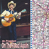 On the Road Again by Mr. President
