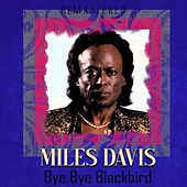 Bye Bye Blackbird (Remastered) van Miles Davis