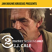 Jan Douwe Kroeske presents: 2 Meter Sessions #461 - J.J. Cale de JJ Cale