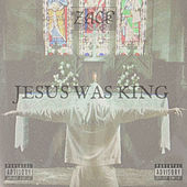 Jesus was King by Zack