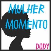 Mulher Momento de Dody