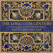 The Long 17th Century: A Cornucopia of Early Keyboard Music by Daniel-Ben Pienaar