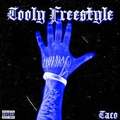 Tooly Freestyle by Taco