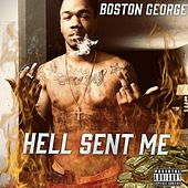 Hell Sent Me von Boston George (B-3)