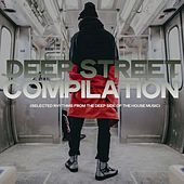 Deep Street Compilation (Selected Rhythms from the Deep Side of the House Music) de Various Artists