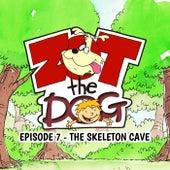 Zot the Dog: Episode 7 - The Skeleton Cave van Ivan