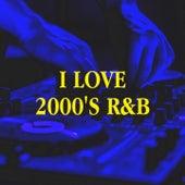 I Love 2000's R&B by R&B Fitness Crew, R&B Divas United, R&B Divas