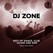 DJ Zone, Vol. 1 (Best of Dance, Club, House and Edm) de Cheryl Porter, Casanova Traxx, Daf Fader, Black Legend, Back To Basics, Ktf, BZS, Conrad, Keycorporation, Bitter Fruits, Gaudino, Compagnie De La Nuit, Blue Lipstick, Concrete Jungle, Black Town, DNA