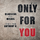 Only For You by MiSoul BlaQsilva