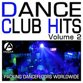 Dance Club Hits Volume 2 - Packing Dancefloors Worldwide (Club Anthems) by Various Artists