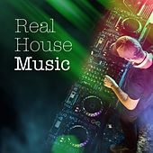 Real House Music by Various Artists