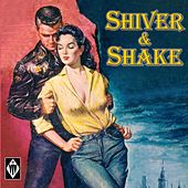 Shiver & Shake by Various Artists