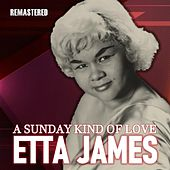A Sunday Kind of Love (Remastered) di Etta James