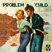 Problem Child by Various Artists