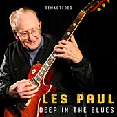Deep In the Blues (Remastered) de Les Paul