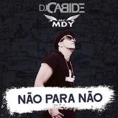 Não para Não de DJ Cabide