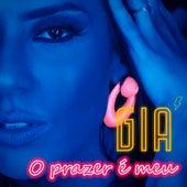O Prazer É Meu by Gia