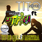 Yo Se Que Es Mentira (En Vivo) by Tito Nieves