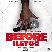 Before I Let Go by Aob Chris