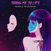 Bring Me To Life by Teminite