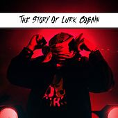 The Story of Lurk Cobain by Bud Stankz