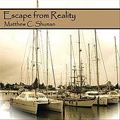 Escape from Reality by Matthew C. Shuman