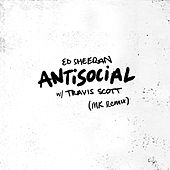 Antisocial (MK Remix) by Ed Sheeran