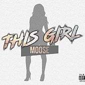 This Girl by Moose