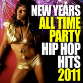 New Years All Time Hip Hop Hits 2011 von Various Artists