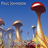 Holding the Sky Up by Paul Johnson