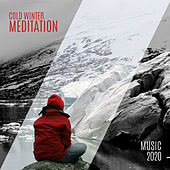 Cold Winter Meditation Music 2020 by Meditation (1)