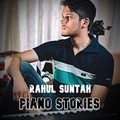 Piano Stories by Rahul Suntah