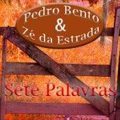 Sete Palavras von Pedro Bento e Ze da Estrada
