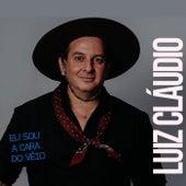 Eu Sou a Cara do Véio de Luiz Cláudio
