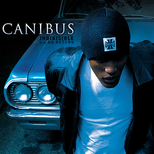 Indibisible b/w No Return by Canibus