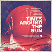 12 Times Around The Sun by Various Artists