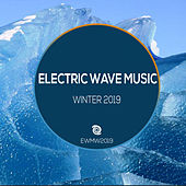 Electric Wave Music Winter 2019 by Various Artists