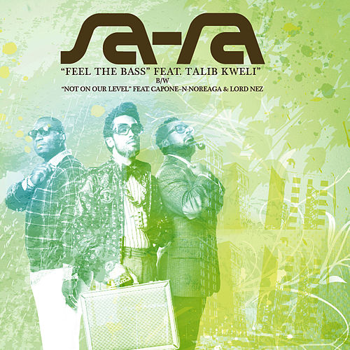 Feel The Bass (feat. Talib Kweli) by Sa-Ra Creative Partners