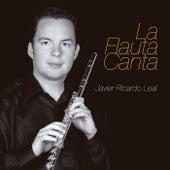 La Flauta Canta von Javier Ricardo Leal