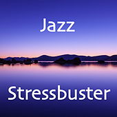 Jazz Stressbuster di Various Artists