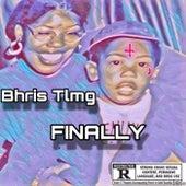 Finally by Bhris Tlmg