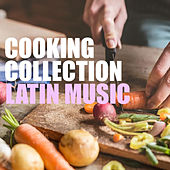 Cooking Collection Latin Music by Various Artists