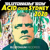Acid over Sydney 2020 von Blutonium Boy