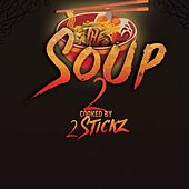 The Soup 2 by 2stickz