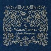 Bright Morning Stars by The Wailin' Jennys